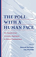 The Poll with a Human Face: The National Issues Convention Experiment in Political Communication