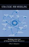 Strategic Job Modeling: Working at the Core of Integrated Human Resources