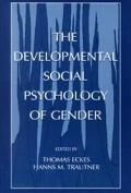 The Developmental Social Psychology of Gender
