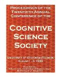 Proceedings of the Twentieth Annual Conference of the Cognitive Science Society