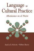 Language as Cultural Practice: Mexicanos En El Norte