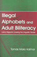 Illegal Alphabets and Adult Biliteracy (01 Edition)