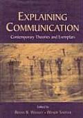 Explaining Communication: Contemporary Theories and Exemplars
