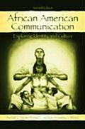 African American Communication : Exploring Identity and Culture (2ND 03 Edition)