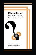 Ethical Issues for ESL Faculty: Social Justice in Practice