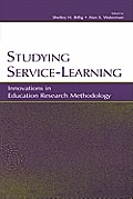 Studying Service-Learning: Innovations in Education Research Methodology