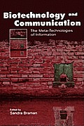 Biotechnology and Communication: The Meta-Technologies of Information (Lea's Communication Series) Cover