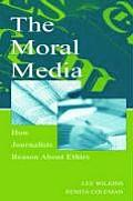 The Moral Media: How Journalists Reason about Ethics