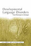 Developmental Language Disorders From Phenotypes to Etiologies