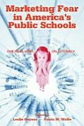 Marketing Fear in America's Public Schools: The Real War on Literacy