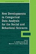 New Developments in Categorical Data Analysis for the Social and Behavioral Sciences