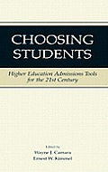 Choosing Students: Higher Education Admissions Tools for the 21st Century