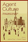 Agent Culture: Human-Agent Interaction in a Multicultural World
