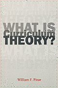 What Is Curriculum Theory? (Studies in Curriculum Theory)