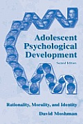 Adolescent Rationality and Development: Cognition, Morality, Identity, Second Edition