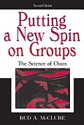 Putting a New Spin on Groups: The Science of Chaos, Second Edition