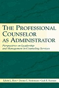 The Professional Counselor as Administrator: Perspectives on Leadership and Management of Counseling Services Across Settings
