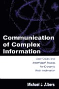 Communication of Complex Information: User Goals and Information Needs for Dynamic Web Information