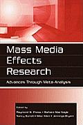 Mass Media Effects Research: Advances Through Meta-Analysis