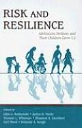 Risk and Resilience: Adolescent Mothers and Their Children Grow Up