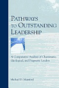Pathways to Outstanding Leadership: A Comparative Analysis of Charismatic, Ideological, and Pragmatic Leaders