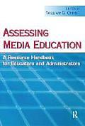 Assessing Media Education: A Resource Handbook for Educators and Administrators