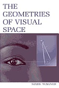 The Geometries of Visual Space