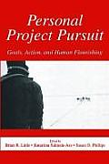 Personal Project Pursuit: Goals, Action, and Human Flourishing