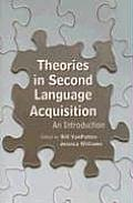 Theories in Second Language Acquisition: An Introduction (Second Language Acquisition Research)