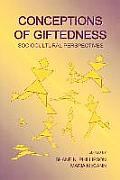 Conceptions of Giftedness: Sociocultural Perspectives