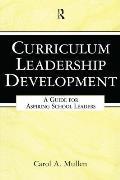 Curriculum Leadership Development : a Guide for Aspiring School Leaders (06 Edition)