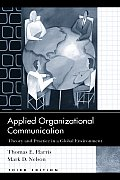Applied Organizational Communication: Theory and Practice in a Global Environment