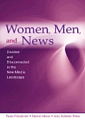 Women, Men and News: Divided and Disconnected in the News Media Landscape