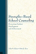 Strengths Based School Counseling Promoting Student Development & Achievement