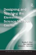 Designing and Teaching the Elementary Science Methods Course (Teaching and Learning in Science)