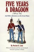 Five Years a Dragoon ('49 to '54): And Other Adventures on the Great Plains