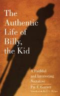 Authentic Life of Billy the Kid A Faithful & Interesting Narrative