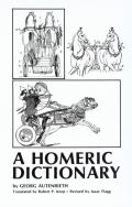 A Homeric Dictionary for Schools and Colleges