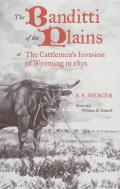 Mercer: Banditti of the Plains or the Cattlemen's Invasion of Wyoming in 1892