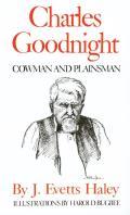 Charles Goodnight Cowman & Plainsman
