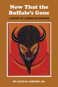 Now That the Buffalo's Gone : a Study of Today's American Indians (84 Edition) Cover