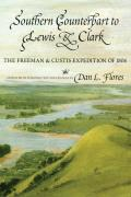 Southern Counterpart to Lewis & Clark The Freeman & Custis Expedition of 1806