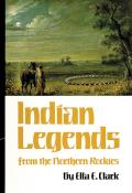 Civilization of the American Indian #82: Indian Legends from the Northern Rockies Cover