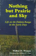 Nothing But Prairie & Sky Life On The
