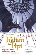 Indian Tipi 2nd Edition Its History Construction & Use