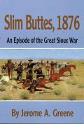 Slim Buttes, 1876: An Episode of the Great Sioux War