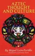 Aztec Thought and Culture : a Study of the Ancient Nahuatl Mind (63 Edition)