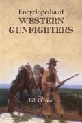 Encyclopedia Of Western Gunfighters