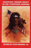 American Indian Policy In The Twentieth Century (85 Edition) by Vine Deloria