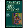 Canadas First Nations A History of Founding Peoples from Earliest Times